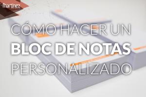¿Cómo hacer un bloc de notas personalizado?
